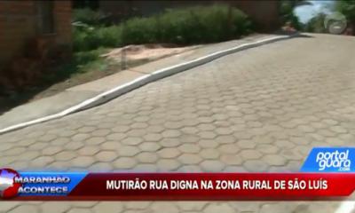 Mutirão rua digna na zona rural de São Luís