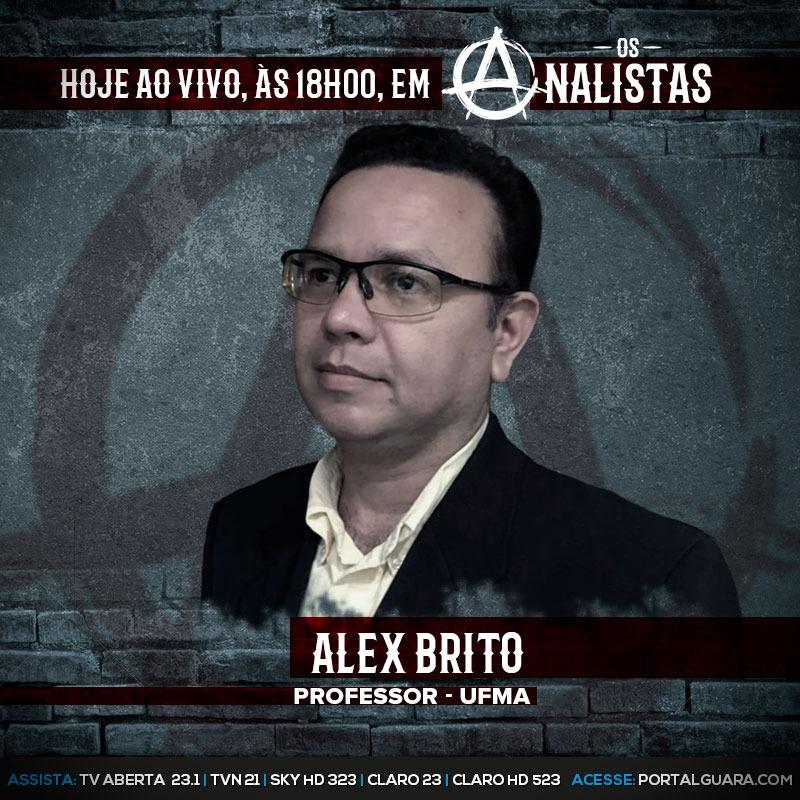 Os Analistas recebe hoje Alex Brito professor do departamento de economia da UFMA em um novo horário